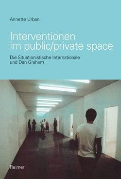 Interventionen im public/private space von Urban,  Annette