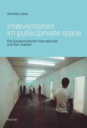Interventionen im public/private space von Urban,  Annette