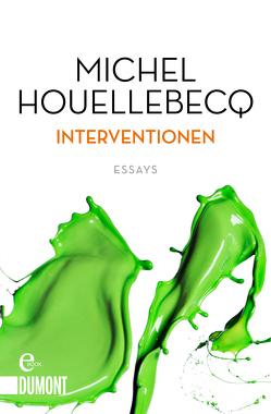 Interventionen von Faust,  Hella, Houellebecq,  Michel