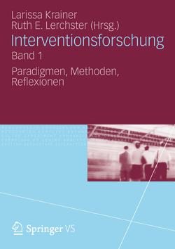 Interventionsforschung Band 1 von Krainer,  Larissa, Lerchster,  Ruth E.
