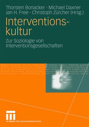 Interventionskultur von Bonacker,  Thorsten, Daxner,  Michael, Free,  Jan H., Zürcher,  Christoph