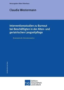 Interventionsstudien zu Burnout bei Beschäftigten in der Alten- und geriatrischen Langzeitpflege von Nienhaus,  Albert, Westermann,  Claudia