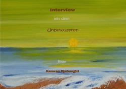 Interview mit dem Unbewussten von Djahangiri,  Kamran