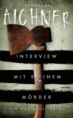 Interview mit einem Mörder von Aichner,  Bernhard