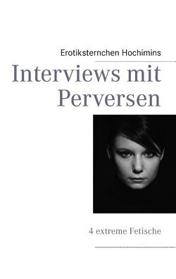 Interviews mit Perversen von Hochimins,  Erotiksternchen