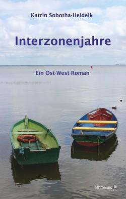 Interzonenjahre von Sobotha-Heidelk,  Katrin