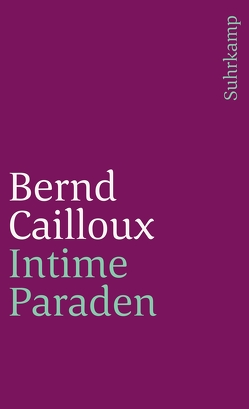 Intime Paraden von Cailloux,  Bernd
