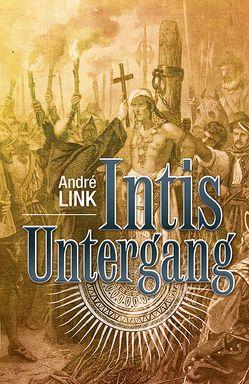 Intis Untergang von Link,  André