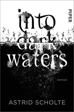 Into Dark Waters von Bürgel,  Diana, Scholte,  Astrid