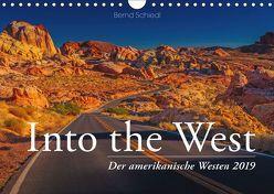Into the West – Der amerikanische Westen (Wandkalender 2019 DIN A4 quer) von Schiedl,  Bernd