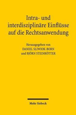 Intra- und interdisziplinäre Einflüsse auf die Rechtsanwendung von Sliwiok-Born,  Daniel, Steinrötter,  Björn