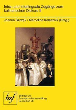 Intra- und interlinguale Zugänge zum kulinarischen Diskurs II von Kalasznik,  Marcelina, Szczęk,  Joanna