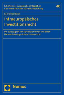 Intraeuropäisches Investitionsrecht von Rösch,  Karl Ömer