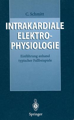 Intrakardiale Elektrophysiologie von Schmitt,  Claus