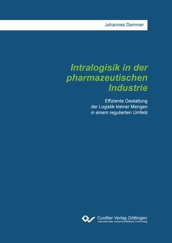 Intralogistik in der pharmazeutischen Industrie von Demmer,  Johannes