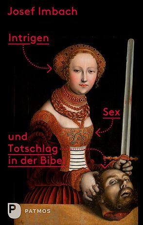 Intrigen, Sex und Totschlag in der Bibel von Imbach,  Josef