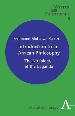 Introduction to an African Philosophy von Mutaawe Kasozi,  Ferdinand