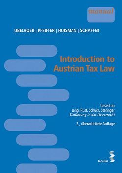 Introduction to Austrian Tax Law von Huisman,  Eline, Pfeiffer,  Sebastian, Schaffer,  Erich, Ubelhoer,  Kurt
