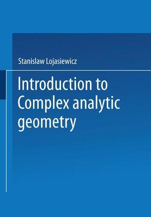Introduction to Complex Analytic Geometry von Klimek,  Maciej, Lojasiewicz,  Stanislaw