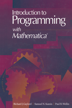 Introduction to Programming with Mathematica® von Gaylord,  Richard J., Kamin,  Samuel N., Wellin,  Paul R.