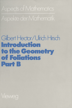 Introduction to the Geometry of Foliations, Part B von Hector,  Gilbert