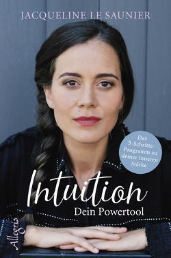 Intuition – Dein Powertool von le Saunier,  Jacqueline