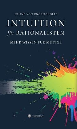Intuition für Rationalisten von von Knobelsdorff,  Celine