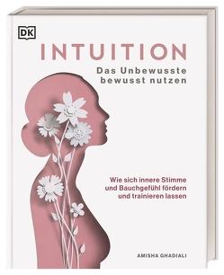 Intuition von Ghadiali,  Amisha, Lichtner,  Gabriele