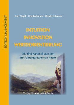 Intuition – Innovation – Werteorientierung von Nagel,  Kurt, Rothacker,  Udo, Schrumpf,  Ronald F