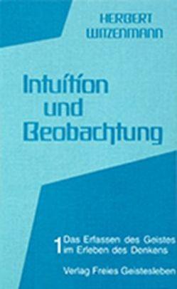 Intuition und Beobachtung – Band 1 von Witzenmann,  Herbert