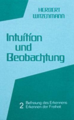 Intuition und Beobachtung – Band 2 von Witzenmann,  Herbert