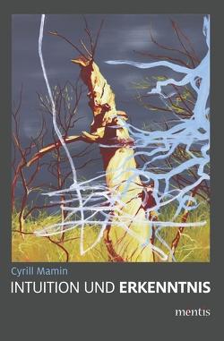 Intuition und Erkenntnis von Mamin,  Cyrill