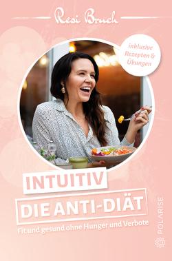 Intuitiv – Die Anti-Diät von Bruch,  Resi