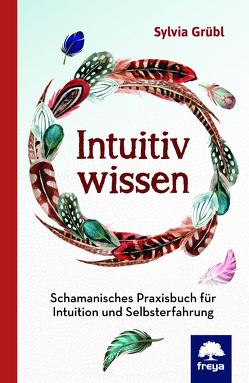 Intuitiv Wissen von Grübl,  Sylvia