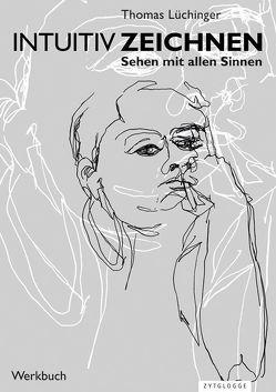Intuitiv Zeichnen von Lüchinger,  Thomas