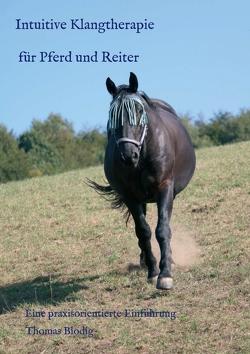Intuitive Klangtherapie für Pferd und Reiter von Blodig,  Thomas