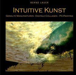 Intuitive Kunst von Lauer,  Bernd