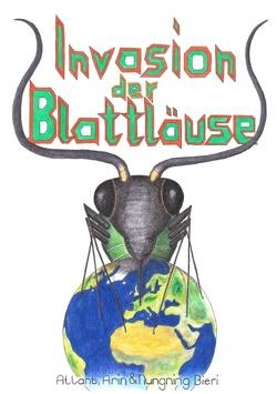 Invasion der Blattläuse von Bieri,  Arin, Bieri,  Atlant, Bieri,  Nungning