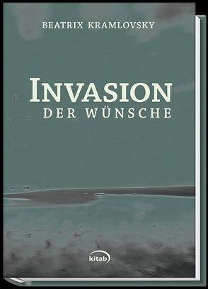 Invasion der Wünsche von Kramlovsky,  Beatrix M