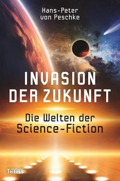Invasion der Zukunft von von Peschke,  Hans-Peter