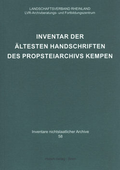 Inventar der ältesten Handschriften des Propsteiarchivs Kempen von Neuheuser,  Hanns Peter