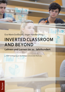 Inverted Classroom and Beyond von Großkurth,  Eva-Marie, Handke,  Jürgen