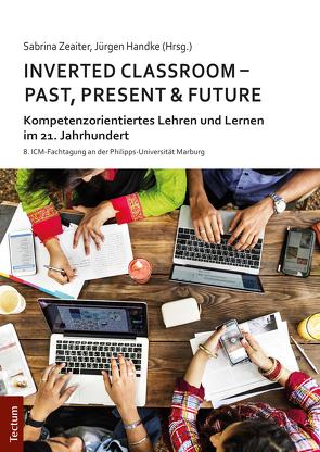 Inverted Classroom – Past, Present & Future von Handke,  Jürgen, Zeaiter,  Sabrina