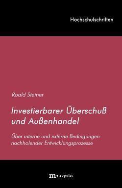 Investierbarer Überschuß und Außenhandel von Steiner,  Roald