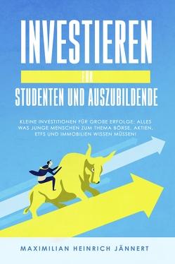 Investieren für Studenten und Auszubildende von Jännert,  Maximilian Heinrich