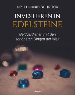 Investieren in Edelsteine von Schröck,  Thomas