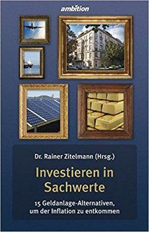 Investieren in Sachwerte von Dr. Zitelmann,  Rainer
