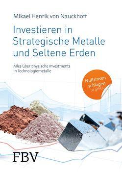 Investieren in Strategische Metalle und Seltene Erden von Nauckhoff,  Mikael Henrik von