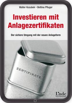Investieren mit Anlagezertifikaten von Kozubek,  Walter, Pfluger,  Bettina