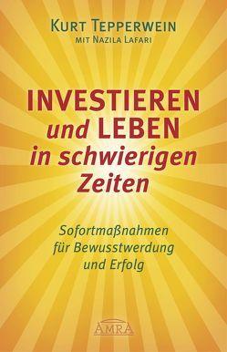 Investieren und Leben in schwierigen Zeiten von Jafari,  Nazila, Tepperwein,  Kurt